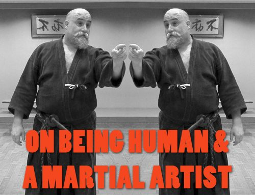 On being human and a martial artist